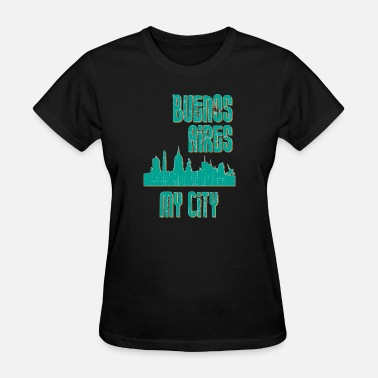 I Love Buenos Aires BUENOS AIRES MY CITY - Women's T-Shirt