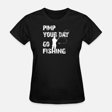 Brown Trout Fly Fishing Pimp Your Day Go Fishing - Women's T-Shirt
