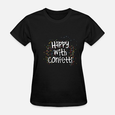 Costume Carneval Happy With Confetti Carneval Costume Gift Idea - Women's T-Shirt