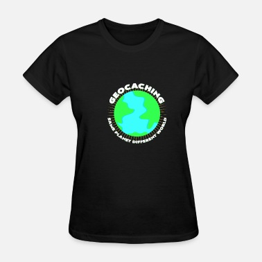 Globe Save The Planet Geocaching to save the planet Gift idea - Women's T-Shirt