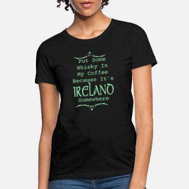 Irish Music Irish Whiskey - Women's T-Shirt
