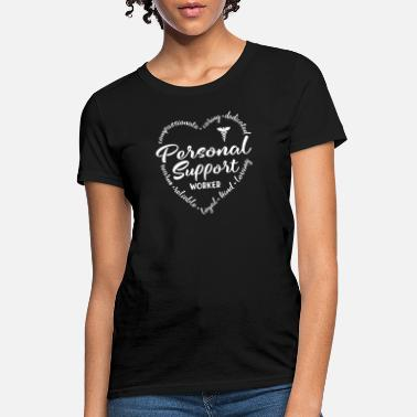 Worker Personal support worker, psw, caregiver - Women's T-Shirt