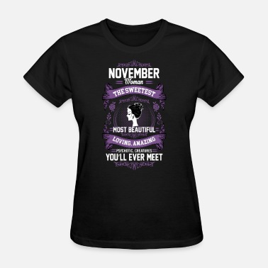 Queen Was November NOVEMBER QUEEN - Women's T-Shirt