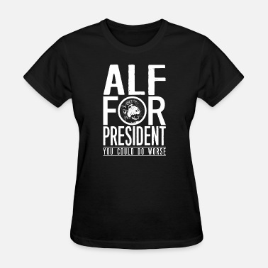 Draco Malfoy ALF for president - You could do worse - Women's T-Shirt