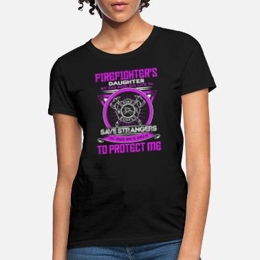 Imagine Protect Me Firefighter protect Daughter - Women's T-Shirt