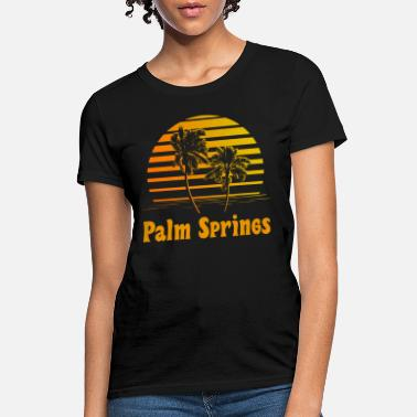 Springs Palm Springs California Sunset Palm Trees - Women's T-Shirt