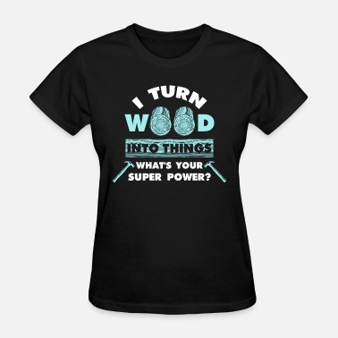 Woodworking Funny Carpenter Craftsman Woodworking Ranger Funny Gift - Women's T-Shirt