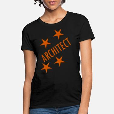 4 Stars 4 Star Architect - Women's T-Shirt