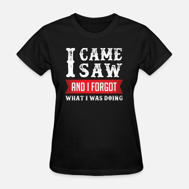 Forgot I Forgot - Women's T-Shirt