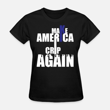 Crips Make America Crip Again - Women's T-Shirt