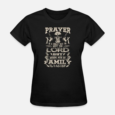 Family Feud Family - Messing with my family to meet the lord - Women's T-Shirt