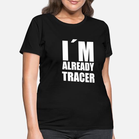 I'm already tracer meme funny gift gag saying Women's T ...
