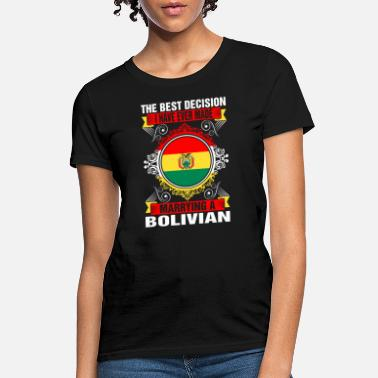 Decision Marrying A Bolivian - Women's T-Shirt