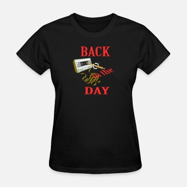 Back In The Day Back in the day - Women's T-Shirt