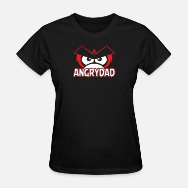 Angry Dad Angry Dad - Women's T-Shirt