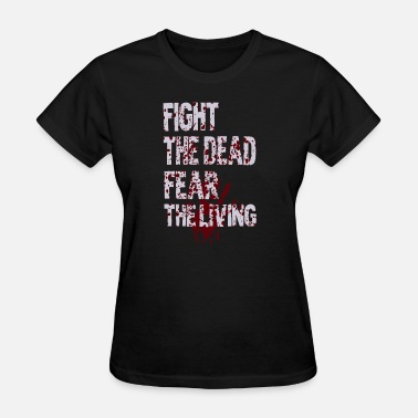 Dead Space 3 Dead - Fight the dead fear the living awesome te - Women's T-Shirt