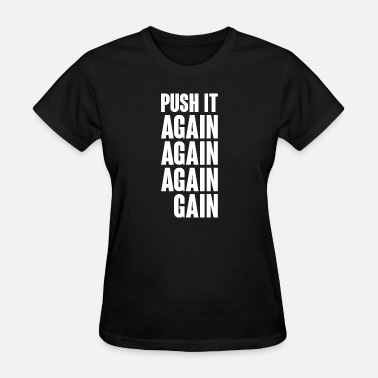Push It Again push it again - Women's T-Shirt