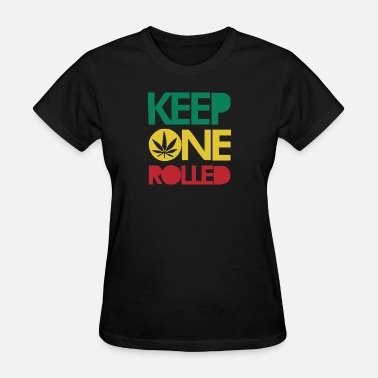 Keep-one-rolled Keep ONE Rolled - Women's T-Shirt