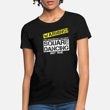 Square Funny Square Dance Warning Shirt for Caller - Women's T-Shirt
