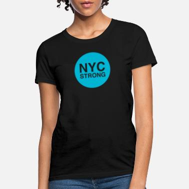 Nyc Strong nyc strong - Women's T-Shirt