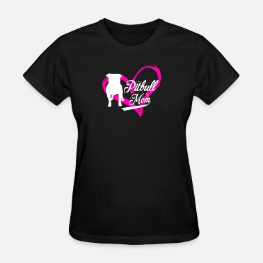 Proud Pitbull Mom Pitbull - proud pitbull mom - Women's T-Shirt