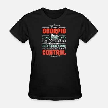 A Fire In My Soul Funny Scorpio - Fire In My Soul - Astrology Humo - Women's T-Shirt