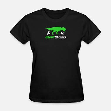 Father Fathersday Daddysaurus Father Daddy Dad Fathersday Gift Idea - Women's T-Shirt