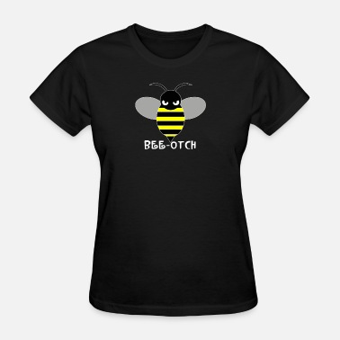 Bitch Bees FUNNY BEE OTCH BITCH TRANSFORMERS BUMBLEBEE - Women's T-Shirt