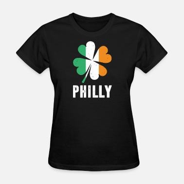 Green Phillies Irish - philly st. patricks day irish shamrock - Women's T-Shirt
