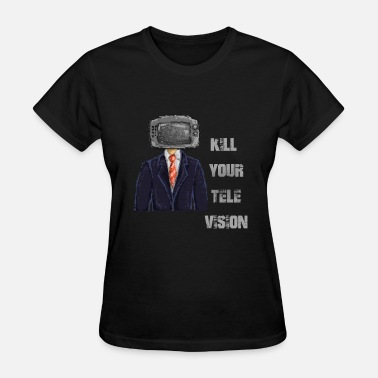 Punkx Kill Your Television - Women's T-Shirt