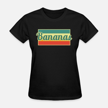 No Banana Bananas Banana - Women's T-Shirt