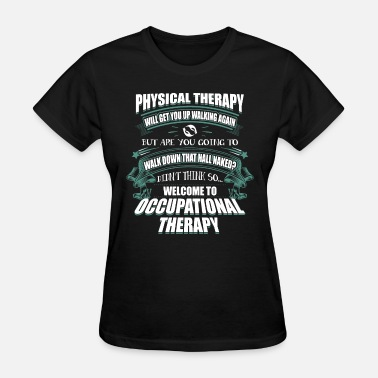 Aperture physical therapy will get you up walking again but - Women's T-Shirt