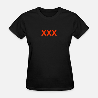 Xxx Born In XXX - Women's T-Shirt