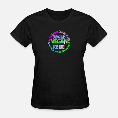 Compassionate Vegan BE passionate compassionate loving and devoted - Women's T-Shirt