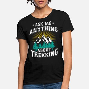 Ask Me Anything Ask me anything about trekking - Women's T-Shirt