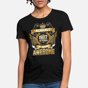 August 1977 41 August 1977 41 Years Of Being Awesome - Women's T-Shirt