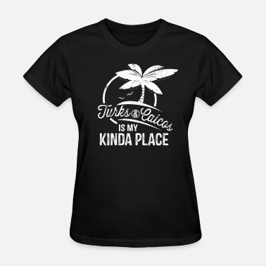 Caribbean Kids Turks and Caicos is My Kinda Place Caribbean Party - Women's T-Shirt