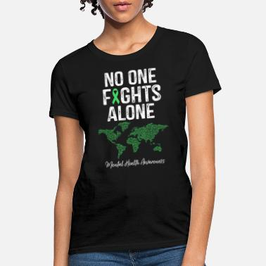 Mental No One Fights Alone Mental Health Awareness Gift - Women's T-Shirt