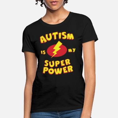 Superpower Autism Is My Super Power Kids Tees Tops for Autism - Women's T-Shirt