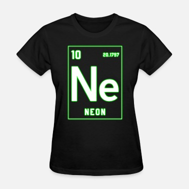 Neon Element Neon - Periodic Table Element Rave Techno EDM Gift - Women's T-Shirt