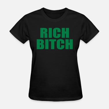 Rich Friend rich bitch - Women's T-Shirt