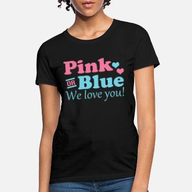 Baby Shower Pink or Blue We Love You - Women's T-Shirt