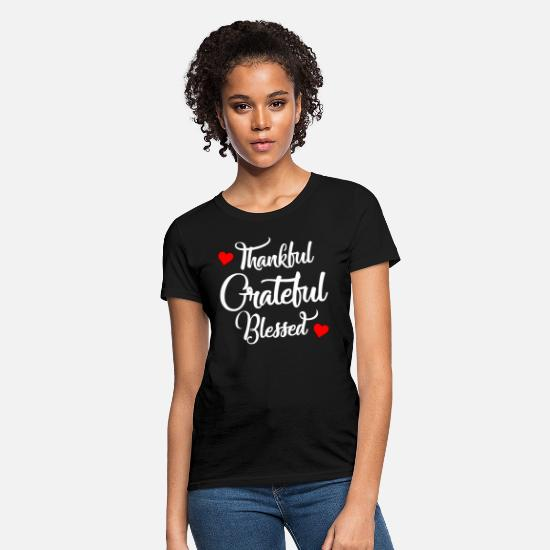 Thankful T-Shirts - Thankful Grateful Blessed T-Shirt - Women's T-Shirt black