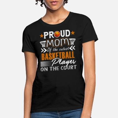Basketball Mom Proud Basketball Mom Shirt - Women's T-Shirt