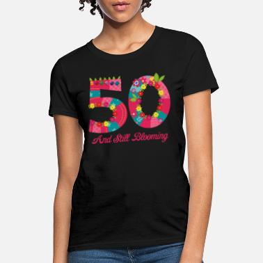 Blooming Blooming 50th Birthday - Women's T-Shirt