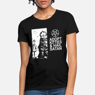 Satanic Chopper adopt kitties and hail satan jesus t shirts - Women's T-Shirt