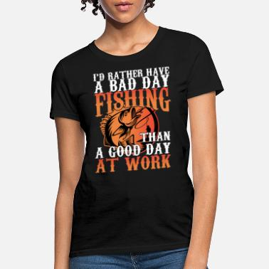Amusing Funny Fishing Design Sarcastic Quote Humor Gift - Women's T-Shirt