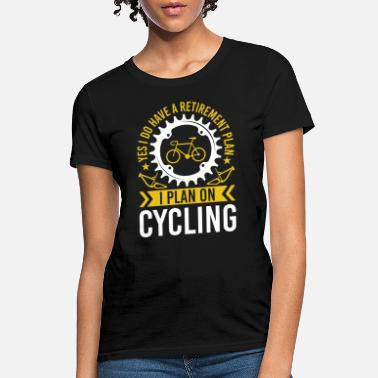 Bicycle Cycling Retirement Plan Design Gift - Women's T-Shirt