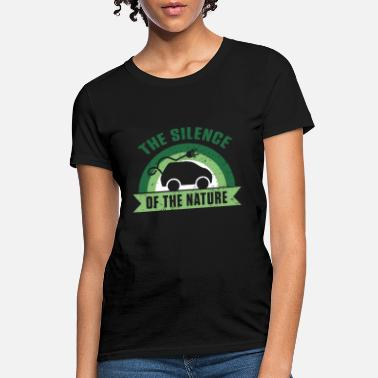 Perfection The Silence Of The Nature E-Car Electric Cars Gift - Women's T-Shirt