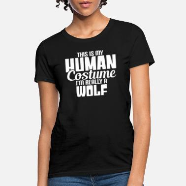 Costume-garb Halloween This Is My Human Costume Really Wolf - Women's T-Shirt